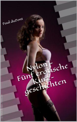 Nylon - Fünf erotische Kurzgeschichten