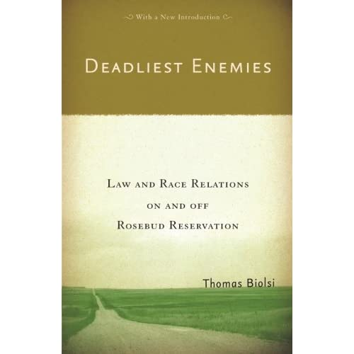 Deadliest Enemies: Law and Race Relations on and off Rosebud Reservation