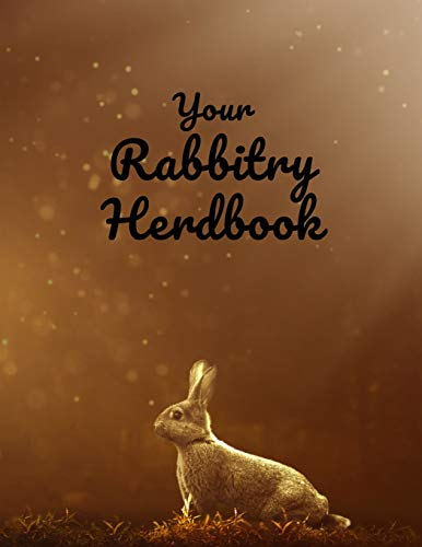 Your Rabbitry Herdbook: Records,...