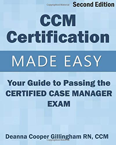 Compare Textbook Prices for CCM Certification Made Easy: Your Guide to Passing the Certified Case Manager Exam 2 Edition ISBN 9781943889020 by Gillingham RN CCM, Deanna Cooper,Llewellyn RN CCM, Anne,Morris, Andrea,Shriner, Judy