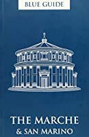 Blue Guide the Marche & San Marino (Blue Guides)