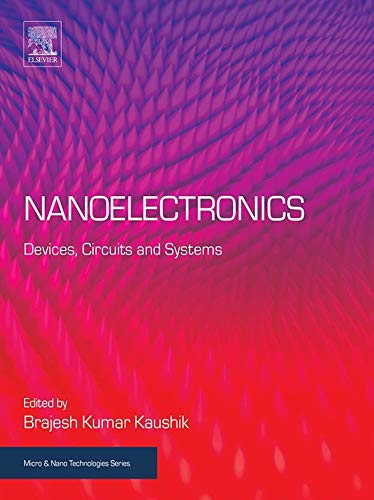 Nanoelectronics: Devices, Circuits and Systems (Micro and Nano Technologies) (English Edition)