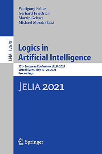 Logics in Artificial Intelligence: 17th European Conference, JELIA 2021, Virtual Event, May 17–20, 2021, Proceedings (Lecture Notes in Computer Science Book 12678) (English Edition)