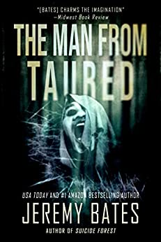 The Man From Taured: A gripping suspense-thriller (World's Scariest Legends Book 3) by [Jeremy Bates]