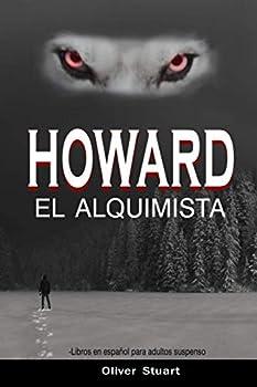 HOWARD EL ALQUIMISTA  Libros en español para adultos suspenso  Spanish Edition