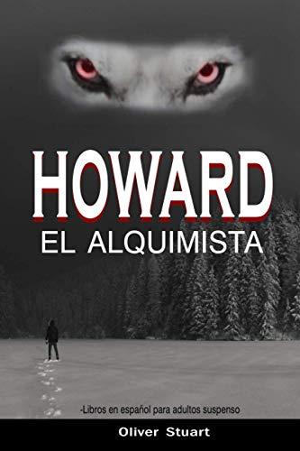 HOWARD EL ALQUIMISTA: Libros en español para adultos suspenso (Spanish Edition)