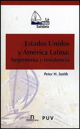 Estados Unidos y América Latina: hegemonía y resistencia
