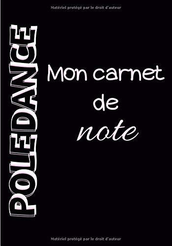POLE DANCE: Mon carnet de note | 100 pages | 7 x 10 po | Bilan de séance | amateurs débutants et intermédiaires