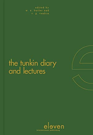 The Tunkin Diary and Lectures: The Diary and Collected Lectures of G. I. Tunkin at the Hague Academy of International Law