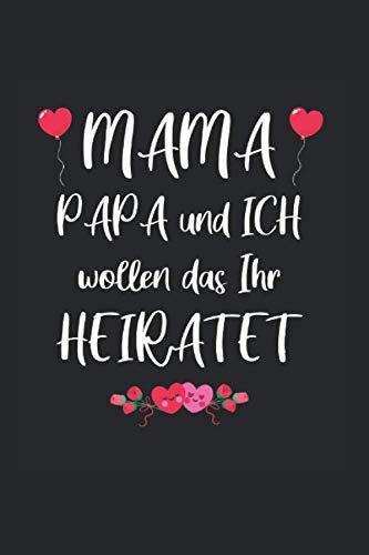 Mama wollen wir Papa heiraten? | Heiratsantrag: Liniertes Notizbuch & Journal | 6