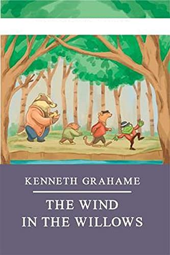 The Wind in the Willows by Kenneth Grahame illustrated edition (English Edition)