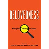 Belovedness: Finding God and Self on Campus