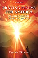 Praying Psalms for America: Prayers from the Heart of America