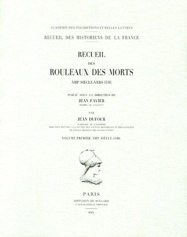 Recueil des rouleaux des morts (VIIIe siècle-vers 1536) : Volume 1 (VIIIe siècle-1180) PDF Books