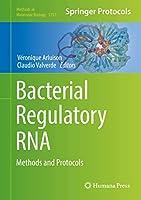 Bacterial Regulatory RNA: Methods and Protocols (Methods in Molecular Biology, 1737)