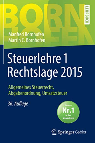 Steuerlehre 1 Rechtslage 2015: Allgemeines Steuerrecht, Abgabenordnung, Umsatzsteuer (Bornhofen Steuerlehre 1 LB)