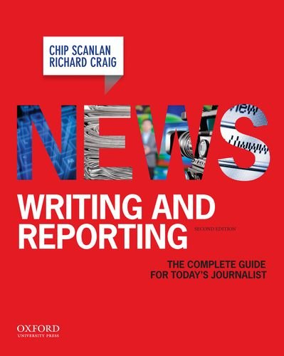 News Writing and Reporting: The Complete Guide for Today's Journalist