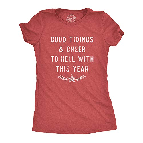 Crazy Dog Tshirts - Womens Good Tidings And Cheer To Hell with This Year Tshirt Funny Christmas Party Graphic Tee (Heather Red) - XL - Divertente Donna Magliette