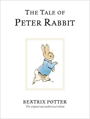 The Tale of Peter Rabbit: The original and authorized edition: 1