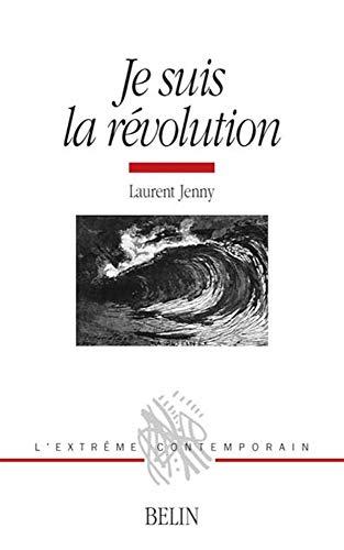 Je suis la révolution : Histoire d'une métaphore (1830-1975)