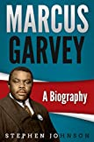 Marcus Garvey: A Biography