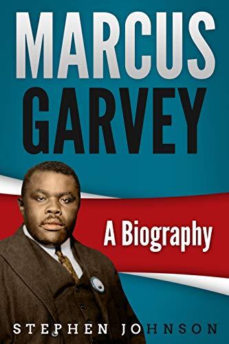 Marcus Garvey: A Biography