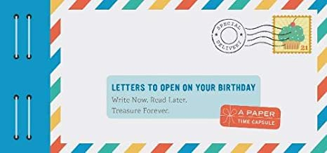 Letters to Open on Your Birthday: Write Now. Read Later. Treasure Forever. (Personal Birthday Cards, Personalized Birthday Letters)