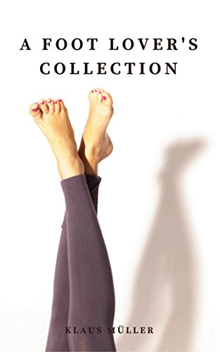 A Foot Lover's Collection (Campus Collections Book 4) (English Edition)
