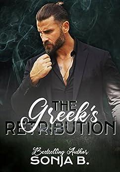 The Greek's Retribution (The Greek Mafia Series Book 3) by [Sonja B.]