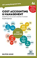 Cost Accounting and Management Essentials You Always Wanted To Know: 4th Edition (Self Learning Management)