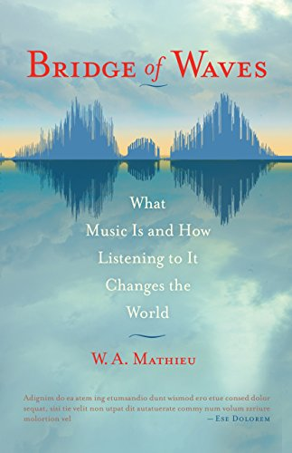 Bridge of Waves: What Music Is and How Listening to It Changes the World