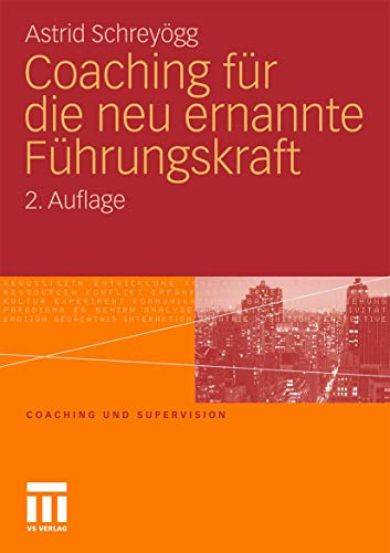 Coaching Für Die Neu Ernannte Führungskraft (Coaching Und Supervision) (German Edition)