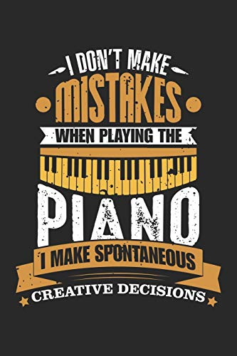 I don\'t make Mistakes when playing the Piano: Musikinstrument Spieler Lustig Pianist Keyboard Notizbuch liniert DIN A5 - 120 Seiten für Notizen, ... | Organizer Schreibheft Planer Tagebuch