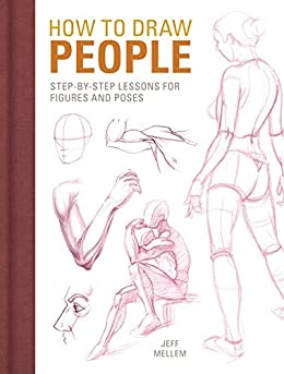 How to Draw People: Step-by-Step Lessons for Figures and Poses by [Jeff Mellem]