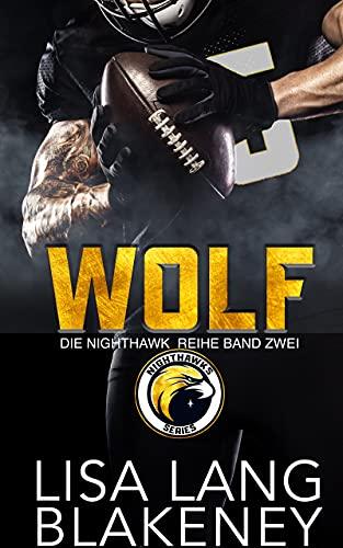 WOLF: DIE NIGHTHAWK REIHE BAND ZWEI (The Nighthawk Series (German Edition) 2)