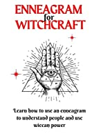 Enneagram for Witchcraft: Learn how to use an enneagram to understand people and use wiccan power