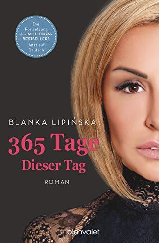 365 Tage - Dieser Tag: Roman (Laura & Massimo 2)
