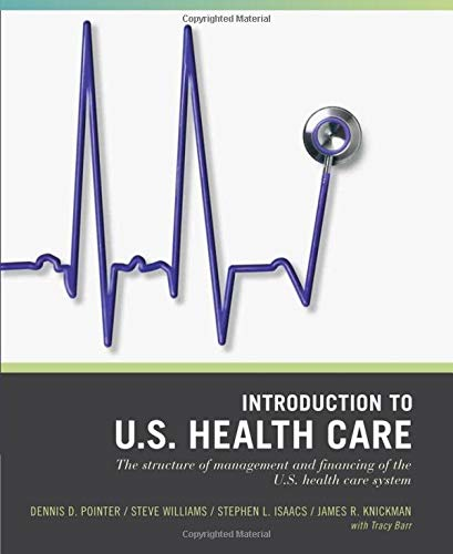 Introduction to the US Health Care System (Wiley Desktop Editions)