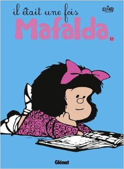 Mafalda, Tome 12 : Il était une fois Mafalda de Quino,Jacques Meunier (Traduction) ( 4 janvier 2012 )