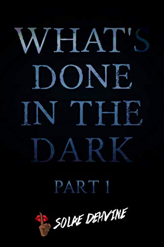 What's Done in The Dark: Season 1: African American Urban Fiction