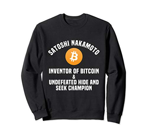 Bitcoin Shirt | Satoshi Undefeated Hide and Seek Champion Sweatshirt