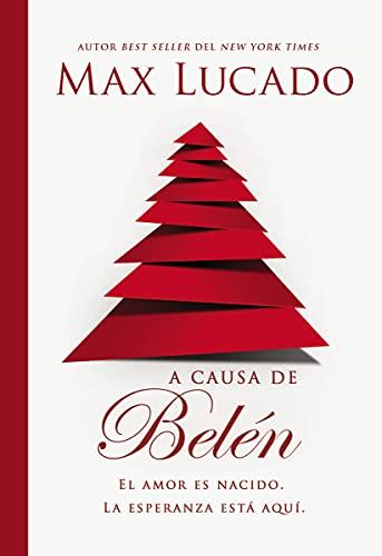 A causa de Belén: El amor es nacido. La esperanza está aquí.