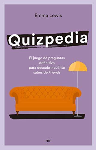 Quizpedia: El juego de preguntas definitivo para descubrir cuánto sabes de Friends (Martínez Roca)
