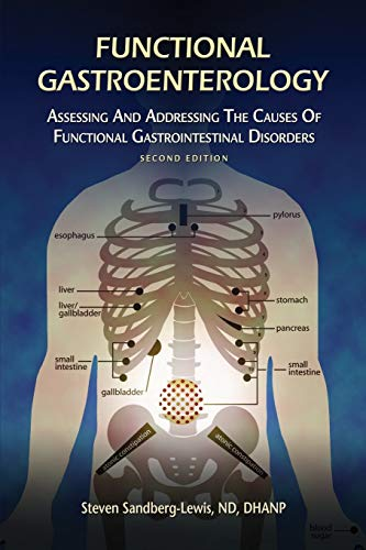 Compare Textbook Prices for Functional Gastroenterology: Assessing and Addressing the Causes of Functional Gastrointestinal Disorders 2nd ed. Edition ISBN 9780692864661 by Sandberg-Lewis, Steven