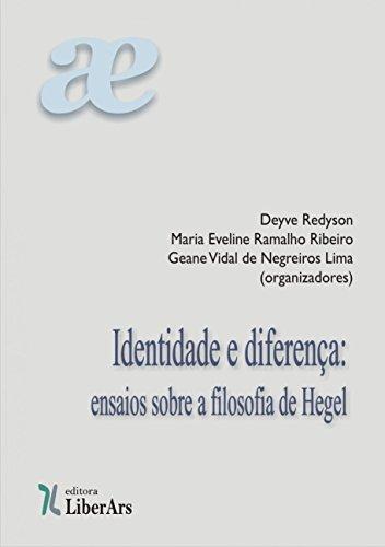 Identidade e Diferença: Ensaios Sobre a Filosofia de Hegel