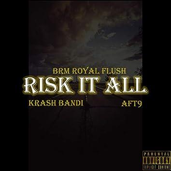 RISK IT ALL (feat. Krash Bandi & AFT9)