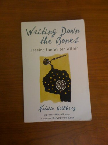 Writing Down the Bones Publisher: Shambhala; Expanded edition