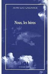 Nous, les héros: Version sans le père Broché