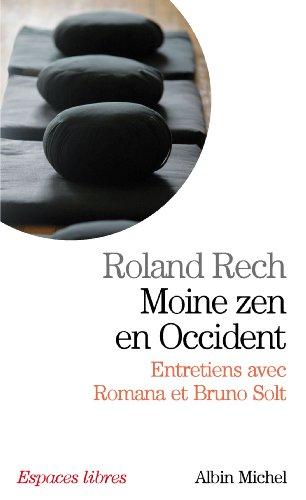 Moine zen en occident : Entretiens avec Romana et Bruno Solt