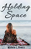 Holding Space (English Edition)
